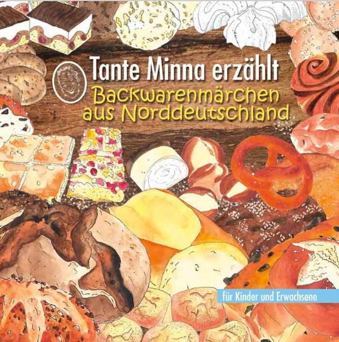 Tante Minna erzählt … Backwarenmärchen aus Norddeutschland